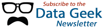 Subscribe to the Data Geek Newsletter